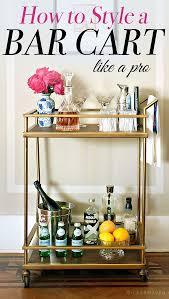 Ideas For A Bar Top Best 25 Bar Cart Decor Ideas On Pinterest Bar Cart Styling Bar