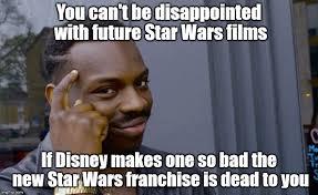 Disney Star Wars Meme - look on the bright side star wars fans album on imgur