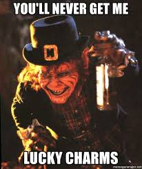 Lucky Charms Meme - you ll never get me lucky charms leprechaun meme generator