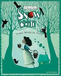 Stories From Around The World Snow White Stories Around The World 4 Beloved Tales Capstone Library