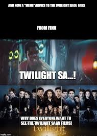 Twilight Meme - finn s meme advice to the twilight saga movie fans imgflip