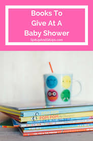 the best books to give at a baby shower spit up and sit ups