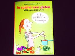 la cuisine sans gluten la cuisine sans gluten des paresseuses biba