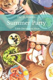 Summer Party Decorations 632 Best Summer Party Ideas Images On Pinterest Summer Parties
