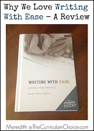 why we love writing with ease a review the curriculum choice