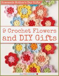 Mother S Day Gifts Homemade by Homemade Mother U0027s Day Gifts 9 Crochet Flowers And Diy Gifts