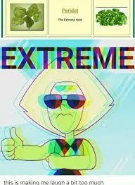 Steven Universe Memes - mm peridot the extreme gem steven universe memes stuff i