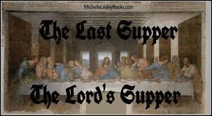 the last supper the lord u0027s supper sunday lesson 11 16