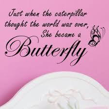 Butterfly Wall Decals For Nursery by Vinyl U0027just When The Caterpillar Thought The World Was Over U0027 Wall