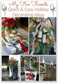Holiday Home Decor Ideas My Five Favorite Quick U0026 Easy Holiday Decorating Ideas Driven By