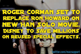 roger corman set to replace ron howard on new han solo movie