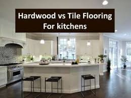 Tile Flooring For Kitchen by Kitchen Floors Is Hardwood Flooring Or Tile Better
