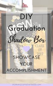 graduation shadow box diy graduation shadow box morning coffee with