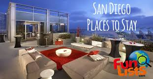 great places to stay in san diego ca funlists