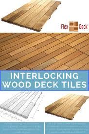 Teak Patio Flooring by Best 25 Wood Deck Tiles Ideas Only On Pinterest Rooftop Deck