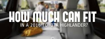 Toyota Highlander Interior Dimensions 2016 Toyota Highlander Cargo And Passenger Space