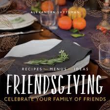 cookbook review friendsgiving by alexandra shytsman atlanta