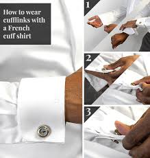 how to wear french cuffs and cufflinks step by step instructions