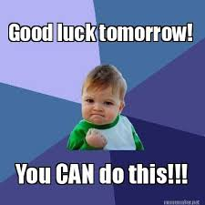 Funny Good Luck Memes - meme maker good luck tomorrow you can do this