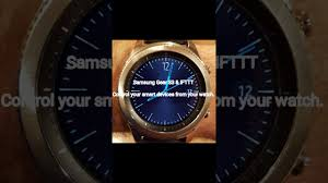 control your smart home devices with the gear s3 u0026 ifttt youtube