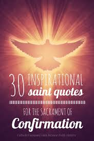 quotes about being happy because of god 30 inspirational saint quotes for confirmation