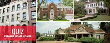 Movie Stars Homes by Which Movies Did These Homes Star In Take The Quiz