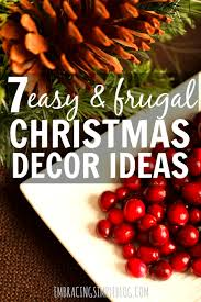 Christmas Decorations Ideas To Make At Home by Easy And Inexpensive Christmas Decor Ideas Embracing Simple