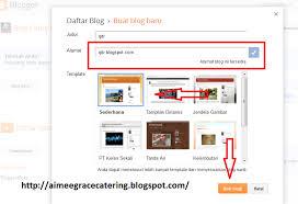 cara membuat blog yang gratis cara membuat blog di blogger gratis mudah dan menarik