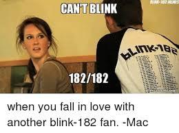 Blink 182 Meme - cant blin 182182 blink 182 memes make ameme org when you fall in