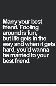 getting married quotes quotes about your friend getting married today i my best