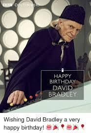 Bbc Memes - bbc doctor happy birthday david bradley wishing david bradley a very