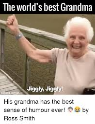 Worlds Best Meme - 25 best memes about worlds best grandma worlds best grandma memes
