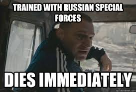 Special Forces Meme - trained with russian special forces dies immediately misc