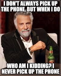 Pickup Meme - don t call me i won t pick up the phone sanjeev nc medium