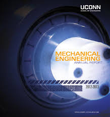 uconn mechanical engineering annual report 2012 2013 by mechanical