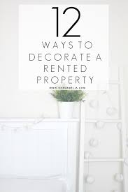 12 ways to decorate a rented property and make it your own oh i have now been living in rented properties for over 5 years ever since i first moved out of my parents family home as much as i love our current home