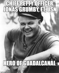 Et Meme - chief petty officer jonas grumby et usn hero of guadalcanal