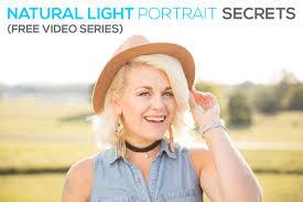 Natural Light Portraits Natural Light Portrait Secrets Free 3 Part Training Series