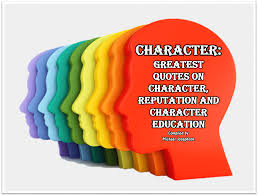 quotes about change vs tradition greatest quotes on character reputation and character education