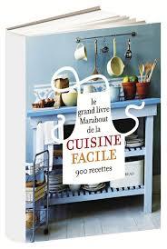 livre de cuisine marabout le grand livre marabout de la cuisine facile livre
