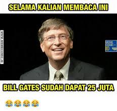 Indonesian Meme - 25 best memes about bill gate bill gate memes