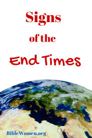 signs of the end times bible women org