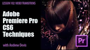 adobe premiere cs6 templates free download premiere pro cs6 techniques 102 video transitions adobe premiere