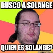 Solange Meme - meme friki busco a solange quien es solange 20881920
