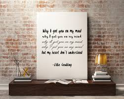 ellie goulding quote song quotes song lyric art wall art zoom