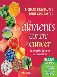 cuisiner avec les aliments contre le cancer pdf les aliments contre le cancer nouvelle edition revue et augment