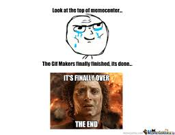 Finished Meme - the gif makers finished by metalico meme center