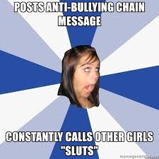 Sluts Memes - posts anti bullying chain message constantly calls other girls