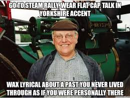 Cap Memes - to steam rally wear flat cap talk in yorkshire accent
