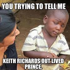 Keith Richards Memes - meme creator you trying to tell me keith richards out lived